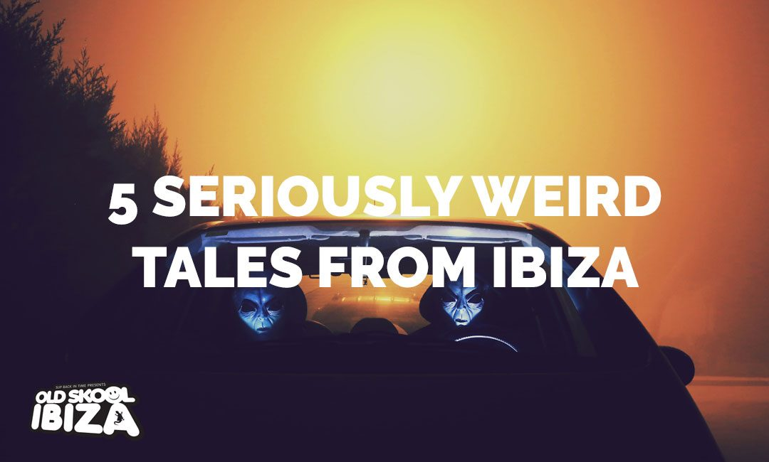 5 Seriously Weird Tales from Ibiza