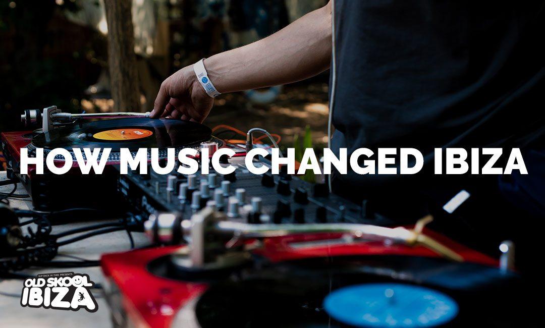 How Music Changed Ibiza