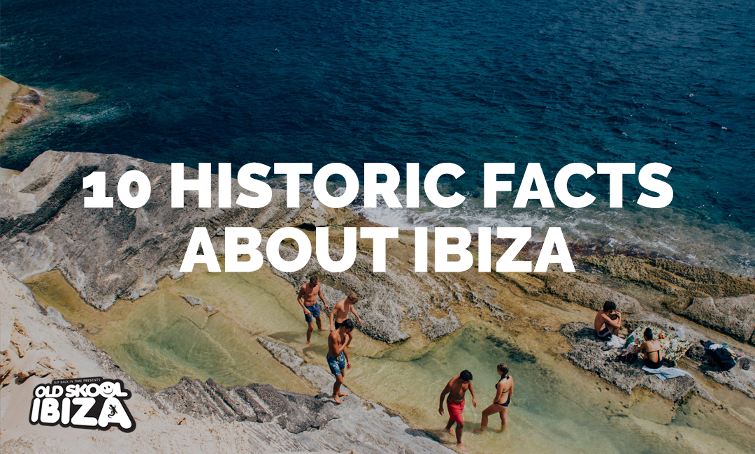 10 Historic Facts About Ibiza