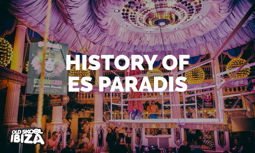 History of Es Paradis