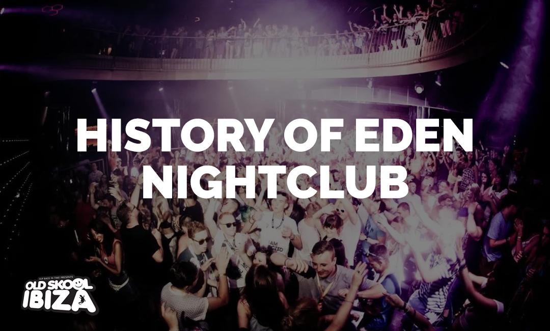 History of Eden Nightclub